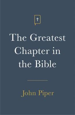 The Greatest Chapter in the Bible (Pack of 25) by John Piper