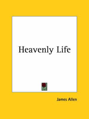 Heavenly Life by James Allen