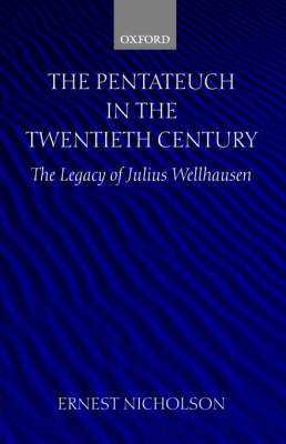 The Pentateuch in the Twentieth Century by Ernest W. Nicholson