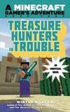 Treasure Hunters in Trouble: A Minecraft Gamer's Adventure, Book Four