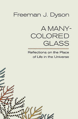 A Many-Colored Glass by Freeman J Dyson