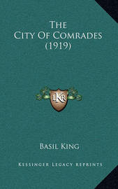 The City of Comrades (1919) by Basil King