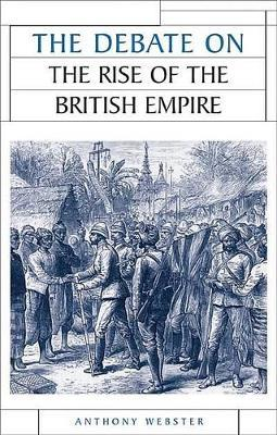 The Debate on the Rise of the British Empire by Anthony Webster image
