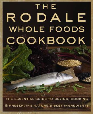 The Rodale Whole Foods Cookbook image