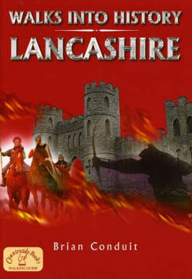 Walks into History Lancashire by Brian Conduit