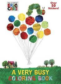 A Very Busy Coloring Book (the World of Eric Carle) by Mona Miller