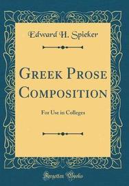 Greek Prose Composition by Edward H Spieker image