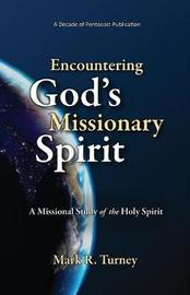 Encountering God's Missionary Spirit by Mark R Turney image