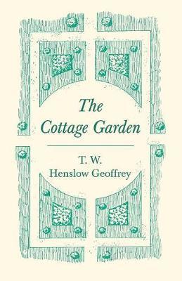 The Cottage Garden by T W Henslow Geoffrey