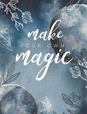 Make Your Own Magic by Br - Tistic