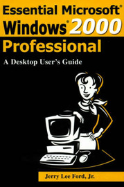 Essential Microsoft Windows 2000 Professional: A Desktop User's Guide by Jerry Lee Ford (Jr.) image
