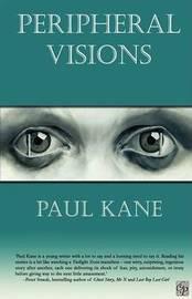 Peripheral Visions by Paul Kane