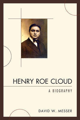 Henry Roe Cloud by David W Messer