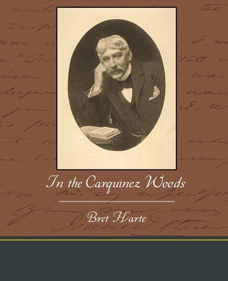 In the Carquinez Woods by Bret Harte