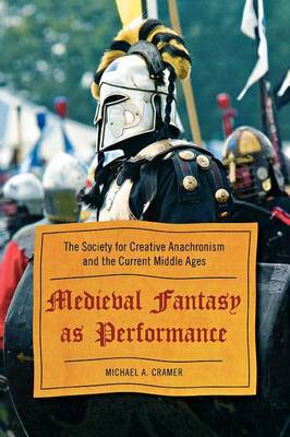 Medieval Fantasy as Performance by Michael A. Cramer image