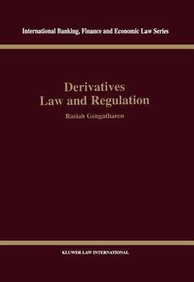 Derivatives Law and Regulation by Rasiah Gengatharen