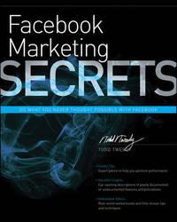 Facebook Marketing Secrets by Todd Tweedy