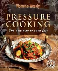 Pressure Cooking by Australian Women's Weekly