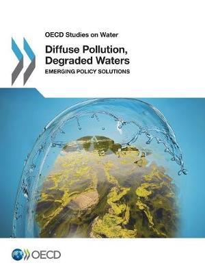 Diffuse pollution, degraded waters by Organization for Economic Cooperation and Development