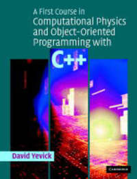 A First Course in Computational Physics and Object-Oriented Programming with C++ by David Yevick image