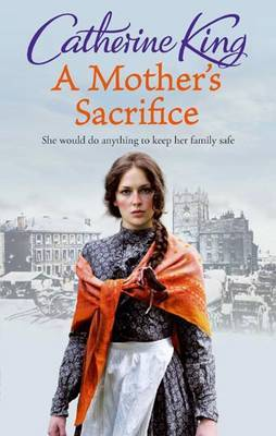 A Mother's Sacrifice by Catherine King