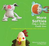 More Softies Only a Mother Could Love by Meg Leder image