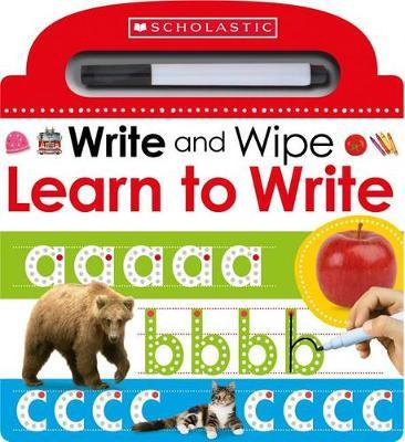 Learn to Write: Scholastic Early Learners (Write and Wipe) by Scholastic