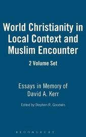 World Christianity in Local Context and Muslim Encounter