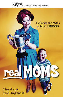 Real Moms by Elisa Morgan