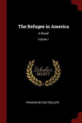 The Refugee in America by Frances Milton Trollope image