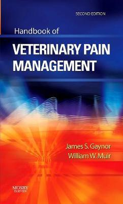Handbook of Veterinary Pain Management by James S. Gaynor image