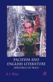 Pacifism and English Literature by R White