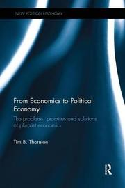 From Economics to Political Economy by Tim B. Thornton