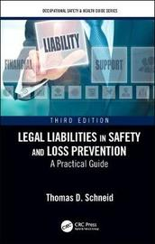 Legal Liabilities in Safety and Loss Prevention by Thomas D Schneid