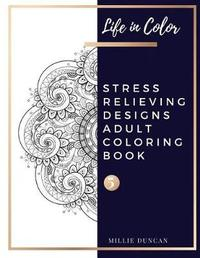 STRESS RELIEVING DESIGNS ADULT COLORING BOOK (Book 5) by Millie Duncan
