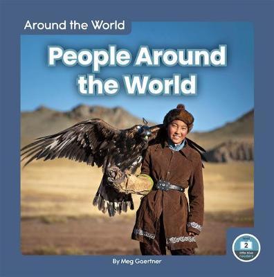Around the World: People Around the World by Meg Gaertner