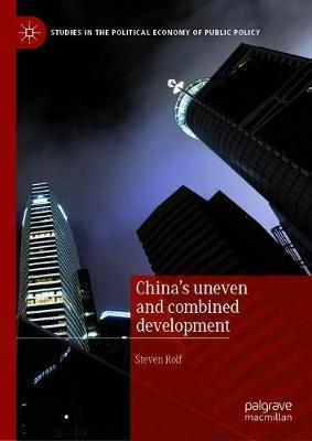 China's Uneven and Combined Development by Steven Rolf