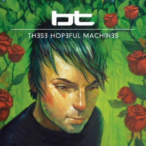 These Hopeful Machines - 2CD by BT