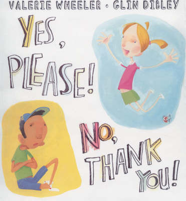 Yes Please! No Thank You! by Valerie Wheeler