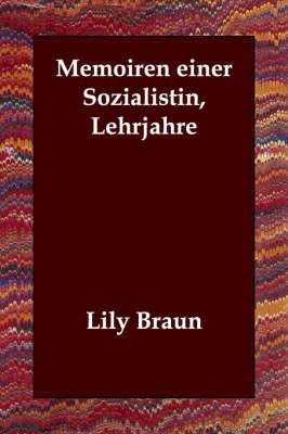Memoiren Einer Sozialistin, Lehrjahre by Lily Braun