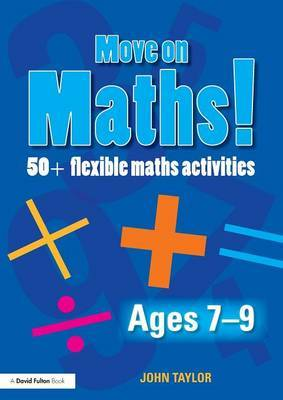 Move On Maths! Ages 7-9 by John Taylor