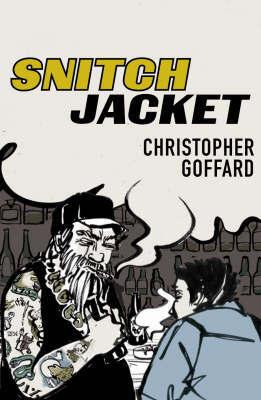 Snitch Jacket by Christopher Goffard