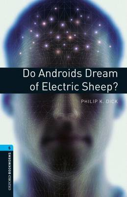 Oxford Bookworms Library: Level 5:: Do Androids Dream of Electric Sheep? by Philip K. Dick image
