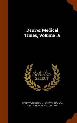 Denver Medical Times, Volume 19 image