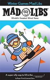 Winter Games Mad Libs by Roger Price