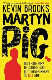 Martyn Pig by Kevin Brooks