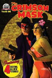 The Crimson Mask Volume One by Terrence P McCauley