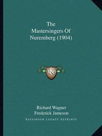 The Mastersingers of Nuremberg (1904) by Frederick Jameson