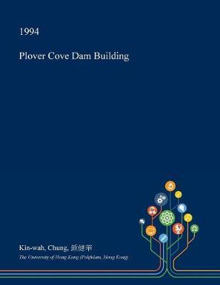 Plover Cove Dam Building by Kin-Wah Chung image