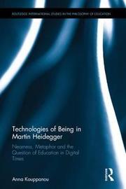 Technologies of Being in Martin Heidegger by Anna Kouppanou